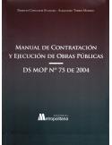 MANUAL DE CONTRATACIÓN Y EJECUCIÓN DE OBRAS PÚBLICAS - DS MOP N° 75 DE 2004