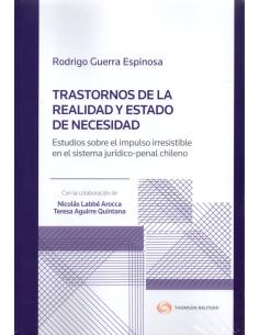 TRASTORNOS DE LA REALIDAD Y ESTADO DE NECESIDAD ESTUDIOS SOBRE EL IMPULSO IRRESISTIBLE EN EL SISTEMA JURÍDICO-PENAL CHILENO