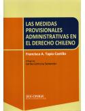 LAS MEDIDAS PROVISIONALES ADMINISTRATIVAS EN EL DERECHO CHILENO