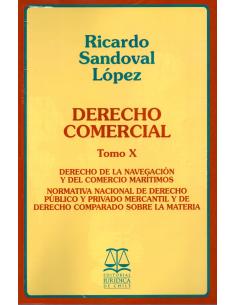 DERECHO COMERCIAL - TOMO X - Derecho de la navegación y del comercio marítimos