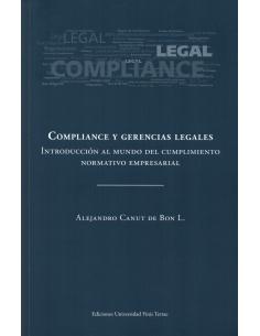 COMPLIANCE Y GERENCIAS LEGALES - Introducción al Mundo del Cumplimiento Normativo Empresarial