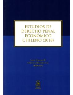 ESTUDIOS DE DERECHO PENAL ECONÓMICO CHILENO (2018)