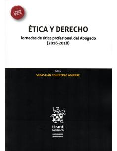 ÉTICA Y DERECHO. Jornadas de Ética Profesional del Abogado (2016-2018)