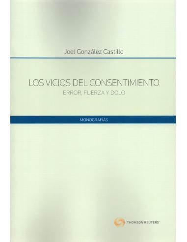 LOS VICIOS DEL CONSENTIMIENTO - ERROR, FUERZA Y DOLO