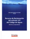RECURSO DE RECLAMACION DEL ARTICULO 137 DEL CODIGO DE AGUAS - Doctrina y Jurisprudencia