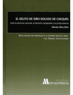 EL DELITO DE GIRO DOLOSO DE CHEQUES - Ante la doctrina nacional, el Derecho comparado y la jurisprudencia