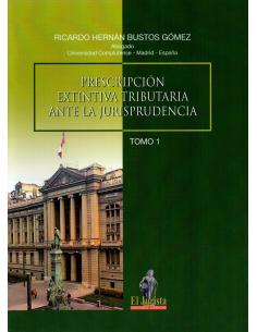 PRESCRIPCIÓN EXTINTIVA TRIBUTARIA ANTE LA JURISPRUDENCIA - 3 TOMOS