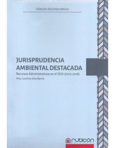 JURISPRUDENCIA AMBIENTAL DESTACADA - Recursos Administrativos en el SEIA (2013-2019)