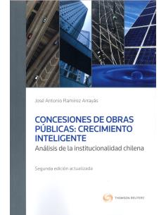 CONCESIONES DE OBRAS PÚBLICAS: CRECIMIENTO INTELIGENTE ANÁLISIS DE LA INSTITUCIONALIDAD CHILENA