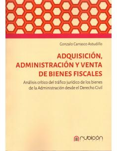 ADQUISICIÓN, ADMINISTRACIÓN Y VENTAS DE BIENES FISCALES