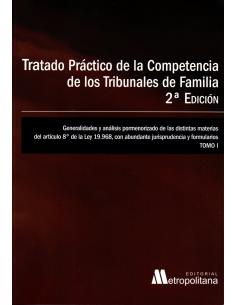 TRATADO PRÁCTICO DE LA COMPETENCIA DE LOS TRIBUNALES DE FAMILIA 2DA EDICIÓN - 5 TOMOS