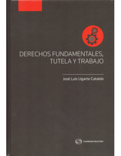 DERECHOS FUNDAMENTALES, TUTELA Y TRABAJO - Edición tapa dura