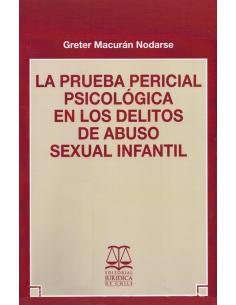 LA PRUEBA PERICIAL PSICOLÓGICA EN LOS DELITOS DE ABUSO SEXUAL INFANTIL