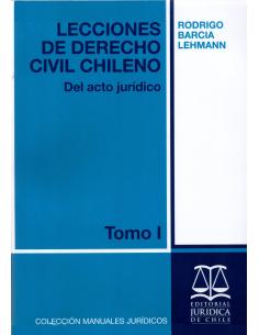 LECCIONES DE DERECHO CIVIL CHILENO - TOMO I - Del acto jurídico