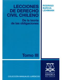 LECCIONES DE DERECHO CIVIL CHILENO - TOMO III - De la teoría de las obligaciones