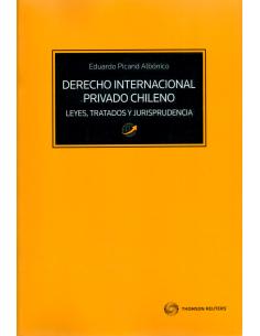 DERECHO INTERNACIONAL PRIVADO CHILENO. LEYES, TRATADOS Y JURISPRUDENCIA
