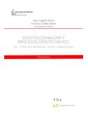 CONSTITUCIONALISMO Y PROCESOS CONSTITUYENTES - VOL. 1. ASPECTOS GENERALES Y MITOS FUNDACIONALES