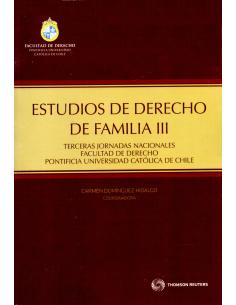 ESTUDIOS DE DERECHO DE FAMILIA III - Terceras Jornadas Nacionales Facultad de Derecho Pontificia Universidad Católica de Chile