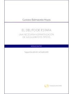 EL DELITO DE ESTAFA - UNA NECESARIA NORMATIVIZACIÓN DE SUS ELEMENTOS TÍPICOS.