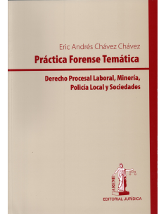 PRÁCTICA FORENSE TEMÁTICA: DERECHO PROCESAL LABORAL, MINERÍA, POLICÍA LOCAL Y SOCIEDADES
