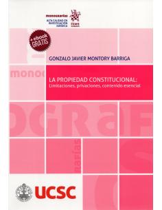 LA PROPIEDAD CONSTITUCIONAL: LIMITACIONES, PRIVACIONES, CONTENIDO ESENCIAL