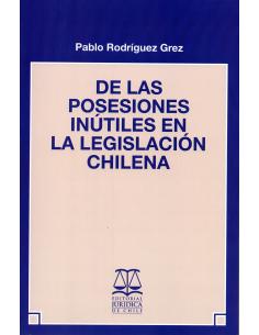 DE LAS POSESIONES INÚTILES EN LA LEGISLACIÓN CHILENA