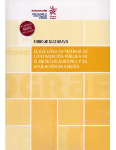 EL RECURSO EN MATERIA DE CONTRATACIÓN PÚBLICA EN EL DERECHO EUROPEO Y SU APLICACIÓN EN ESPAÑA