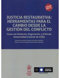 JUSTICIA RESTAURATIVA: HERRAMIENTAS PARA EL CAMBIO DE LA GESTIÓN DE CONFLICTOS
