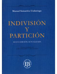 INDIVISIÓN Y PARTICIÓN - SEXTA EDICIÓN ACTUALIZADA
