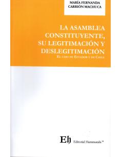 LA ASAMBLEA CONSTITUYENTE, SU LEGITIMACIÓN Y DESLEGITIMACIÓN - EL CASO DE ECUADOR Y CHILE