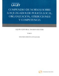 COMPENDIO DE NORMAS SOBRE LOS JUZGADOS DE POLICÍA LOCAL - Organización, atribuciones y competencia