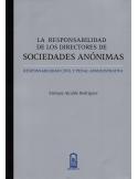 LA RESPONSABILIDAD DE LOS DIRECTORES DE SOCIEDADES ANÓNIMAS - Responsailidad Civil y Penal Administrativa