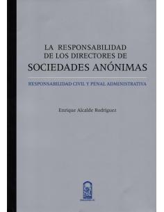 LA RESPONSABILIDAD DE LOS DIRECTORES DE SOCIEDADES ANÓNIMAS - Responsabilidad Civil y Penal Administrativa