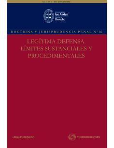 REVISTA DOCTRINA Y JURISPRUDENCIA PENAL N°16 - LEGÍTIMA DEFENSA. LÍMITES SUSTANCIALES Y PROCEDIMENTALES