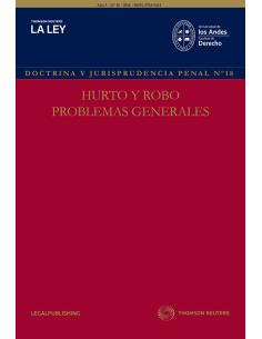 REVISTA DOCTRINA Y JURISPRUDENCIA PENAL N°18 - HURTO Y ROBO. PROBLEMAS GENERALES
