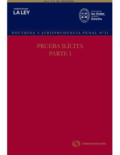 REVISTA DOCTRINA Y JURISPRUDENCIA PENAL N° 21 - PRUEBA ILÍCITA - PARTE I