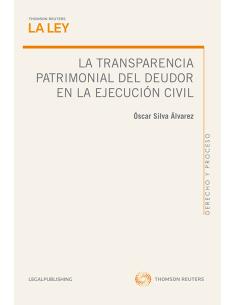 LA TRANSPARENCIA PATRIMONIAL DEL DEUDOR EN LA EJECUCIÓN CIVIL