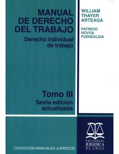 MANUAL DE DERECHO DEL TRABAJO - TOMO III - Derecho Individual de Trabajo