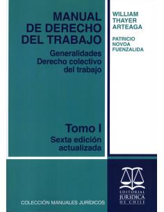 MANUAL DE DERECHO DEL TRABAJO - TOMO I - Generalidades Derecho Colectivo del Trabajo