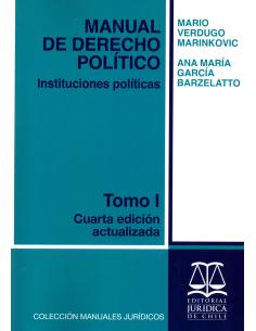 MANUAL DE DERECHO POLÍTICO. INSTITUCIONES POLÍTICAS - Tomo I