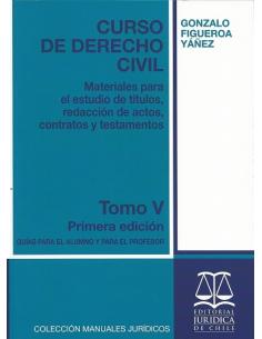 CURSO DE DERECHO CIVIL - TOMO V - Materiales para el estudio de títulos, redacción de actos, contratos y testamentos