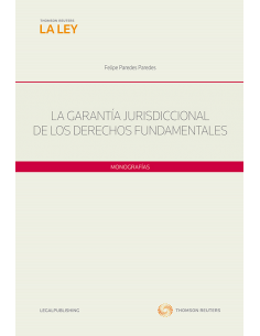 LA GARANTÍA JURISDICCIONAL DE LOS DERECHOS FUNDAMENTALES
