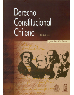 DERECHO CONSTITUCIONAL CHILENO - TOMO III