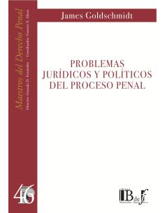 (46) PROBLEMAS JURÍDICOS Y POLÍTICOS DEL PROCESO PENAL