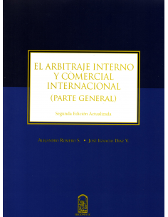 EL ARBITRAJE INTERNO Y COMERCIAL INTERNACIONAL