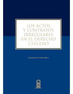 LOS ACTOS Y CONTRATOS IRREGULARES EN EL DERECHO CHILENO
