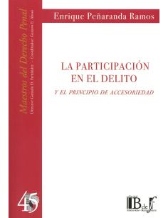 (45) LA PARTICIPACIÓN EN EL DELITO Y EL PRINCIPIO DE ACCESORIEDAD