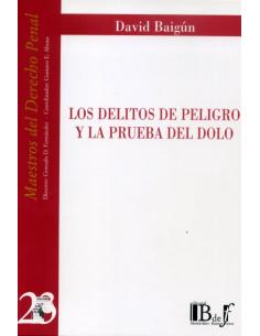 (23) LOS DELITOS DE PELIGRO Y LA PRUEBA DEL DOLO