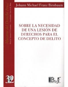 (32) SOBRE LA NECESIDAD DE UNA LESIÓN DE DERECHOS PARA EL CONCEPTO DE DELITO