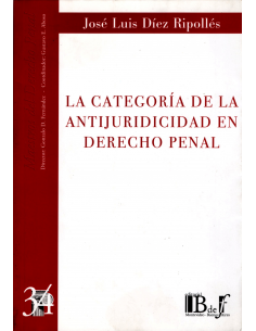 (34) LA CATEGORÍA DE LA ANTIJURIDICIDAD EN DERECHO PENAL
